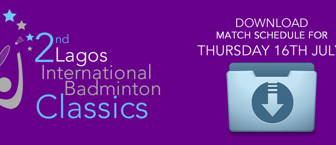 Lagos International Match Schedule for Thursday 16th July